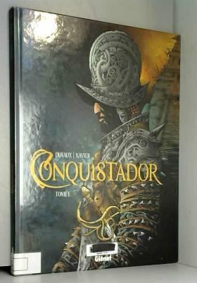 Conquistador, tome 1