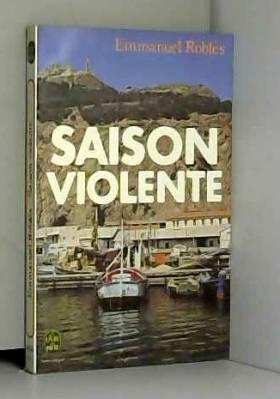 Emmanuel Roblès - Saison violente