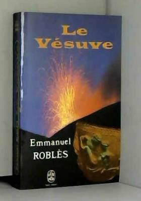 Emmanuel Roblès - Le vésuve / Roblès, Emmanuel / Réf45072