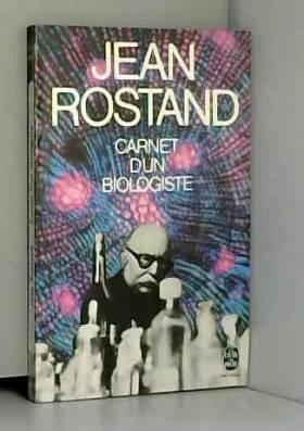 Rostand Jean - Carnet d' un biologiste