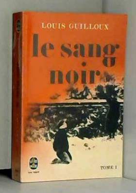 GUILLOUX LOUIS - Le Sang noir tome 1