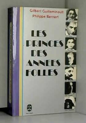 GUILLEMINAULT/BERNERT - LES PRINCES DES ANNEES FOLLES.