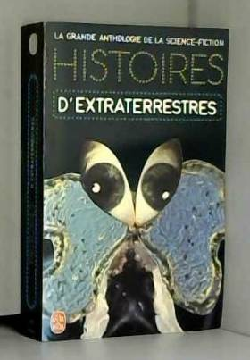 Jacques Goimard - La Grande Anthologie de la Science-Fiction - Histoires d'extraterrestres