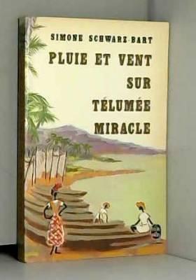 SCHWARZ-BART (Simone) - Pluie et vent sur Télumée Miracle (Le Livre de poche)