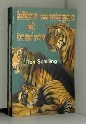 SCHILLING TON - Betes sauvages et tendres