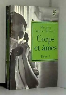 Van Der Meersch Maxence - Corps et âmes, tome 1