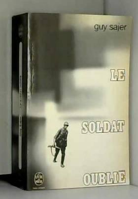Guy SAJER - Le Soldat oublié - Guy SAJER