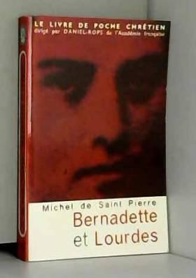 Michel de Saint Pierre - Bernadette et Lourdes