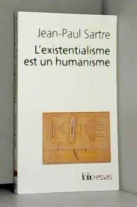L'existentialisme est un...