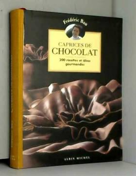 Caprices de chocolat : 200...