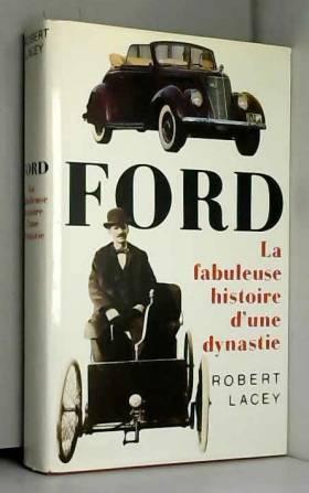 Ford. la fabuleuse histoire...