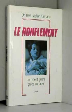 LE RONFLEMENT. Comment...