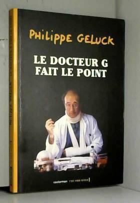 Le Docteur G fait le point