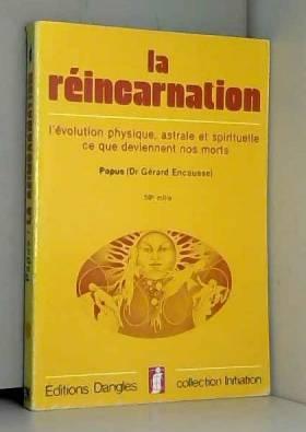 La Réincarnation : Ce que...
