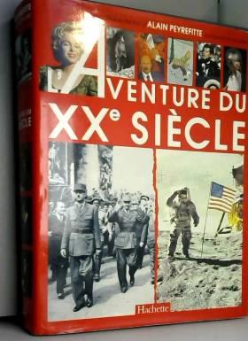 Laventure du XXe siècle...