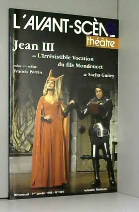 Jean III Ou l'Irresistible...