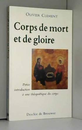 Corps de mort et de gloire,...