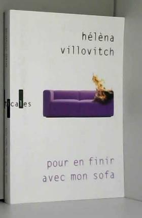 Hélèna Villovitch - Pour en finir avec mon sofa