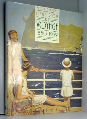 L'Age d'or du voyage :...