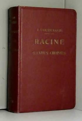 Racine, oeuvres choisies :...