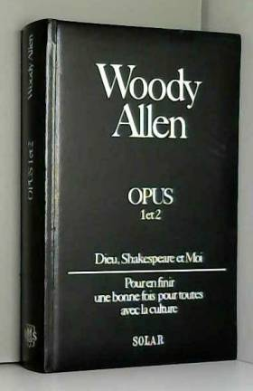 ALLEN WOODY - Opus 1 et 2 - Dieu, Shakespeare... et moi - Pour en finir une bonne fois avec la culture
