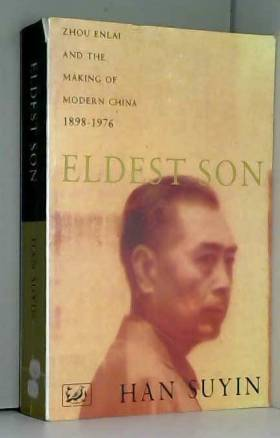 Suyin Han - Eldest Son: Zhou Enlai and the Making of Modern China, 1898-1976 by Suyin Han (1994-03-03)