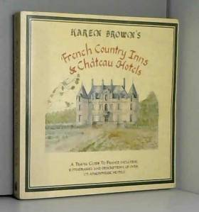 Karen Brown - French Country Inns and Chateau Hotels