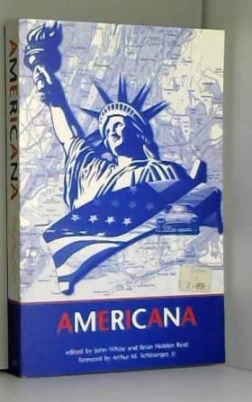 Brian Holden Reid, John White et Arthur M.... - Americana: Essays in Honour of Marcus Cunliffe