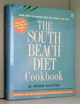 Arthur Agatston - The South Beach Diet Cookbook