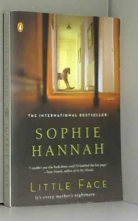 Sophie Hannah - Little Face: A Zailer and Waterhouse Mystery