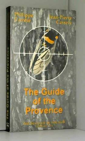 Philippe Carrese et Jean-Pierre Cassely - The guide of the Provence