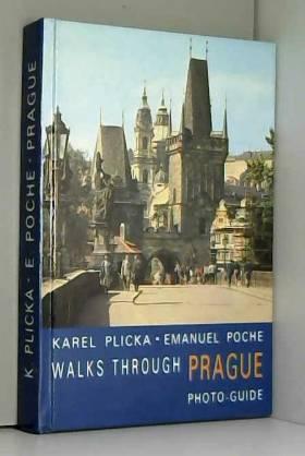 KAREL & EMANUEL POCHE PLICKA - Walks Through Prague. Photographic Guide