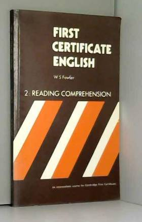 W.S. Fowler - First Certificate English: Reading Comprehension Bk. 2
