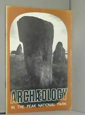 Graeme Barker et Richard Hodges - Archaeology in the Peak National Park