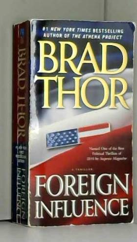 Brad Thor - Foreign Influence (A Scot Harvath Adventure)