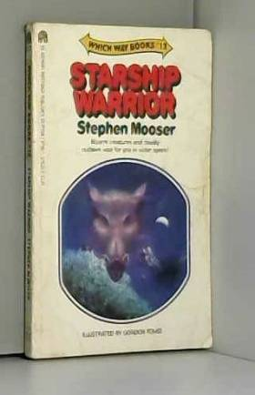 Stephen Mooser - Starship Warrior, Which Way No. 13