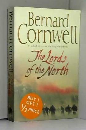 Bernard Cornwell - The Lords of the North (The Last Kingdom Series, Book 3)