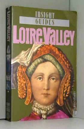 Loire Valley Insight Guide (Insight Guides)
