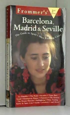 Frommer - Frommer's Barcelona, Madrid & Seville