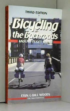 Erin Woods et Bill Woods - Bicycling the Backroads Around Puget Sound