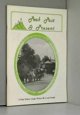 Various - Peak Past & Present A Peak District Guide Written By Local People