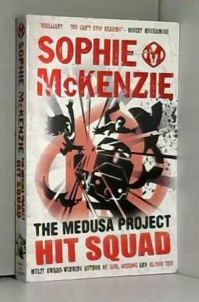 Hit Squad (The Medusa Project) by Sophie McKenzie (5-Jan-2012) Paperback
