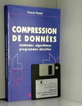 Pascal Plumé - Compression de données : Méthodes, algorithmes et programmes détaillés