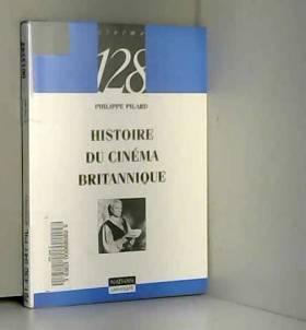 Philippe Pilard - Histoire du cinéma britannique