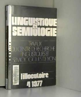 Collectif - Linguistique et sémiotique, n°4, l'illocutoire