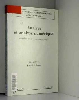 Luc Jolivet - Analyse et analyse numérique : Rappel de cours et exercices corrigés