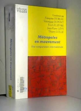 Collectif, Véronique Dupont, Eva Lelièvre,... - Métropoles en mouvement. Une comparaison internationale