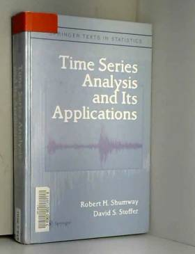 Robert H. Shumway et David S. Stoffer - Time series analysis and its applications