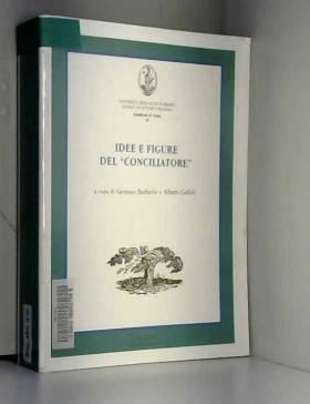 G. Barbarisi et A. Cadioli - Idee e figure del «Conciliatore»