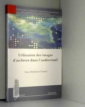 Jean-Stéphane Carnel - Utilisation des images d'archives dans l'audiovisuel